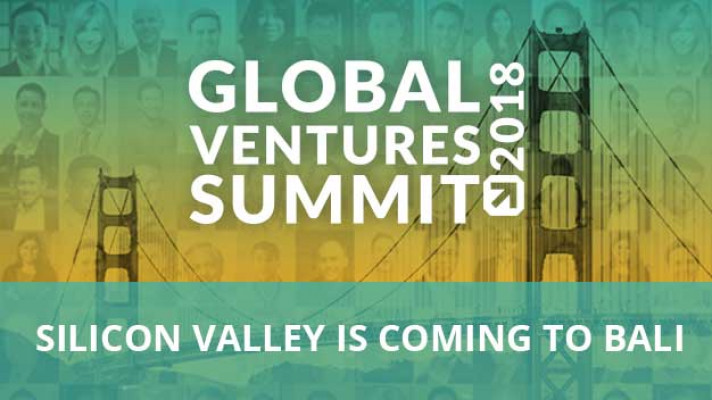 Global Ventures Summit Silicon Valley is Coming To Bali
