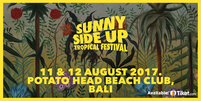 Sunny Side Up Tropical Festival 2017